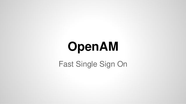 OpenAM  Fast Single Sign On
