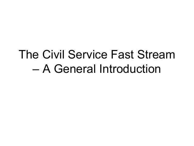 The Civil Service Fast Stream – A General Introduction
