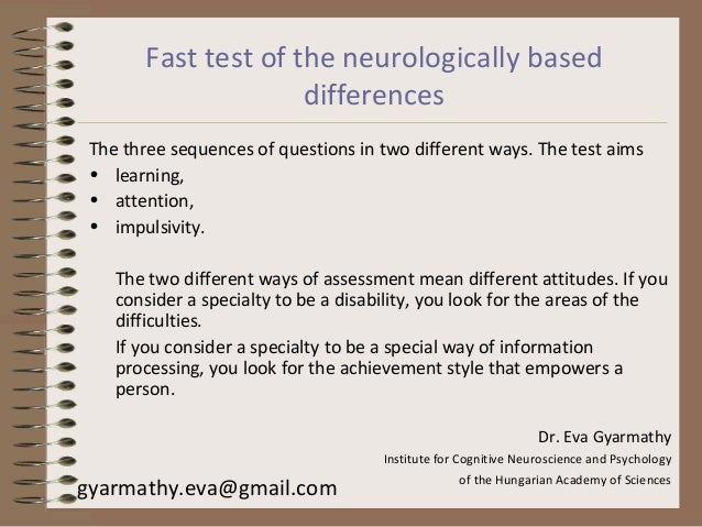 Fast test of the neurologically based differences The three sequences of questions in two different ways. The test aims • ...
