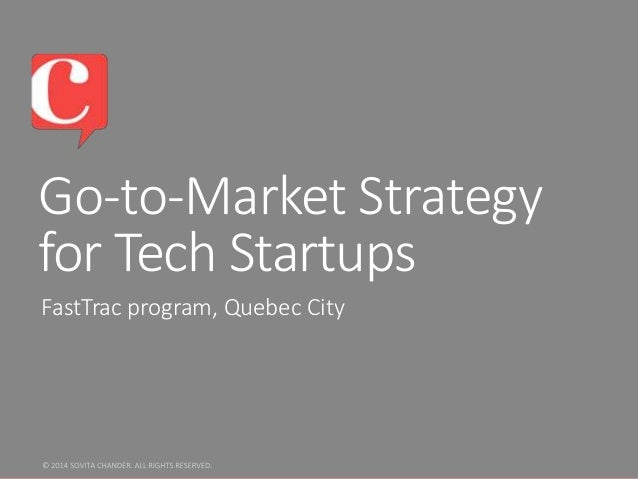 Go-to-Market Strategy  for Tech Startups  FastTrac program, Quebec City