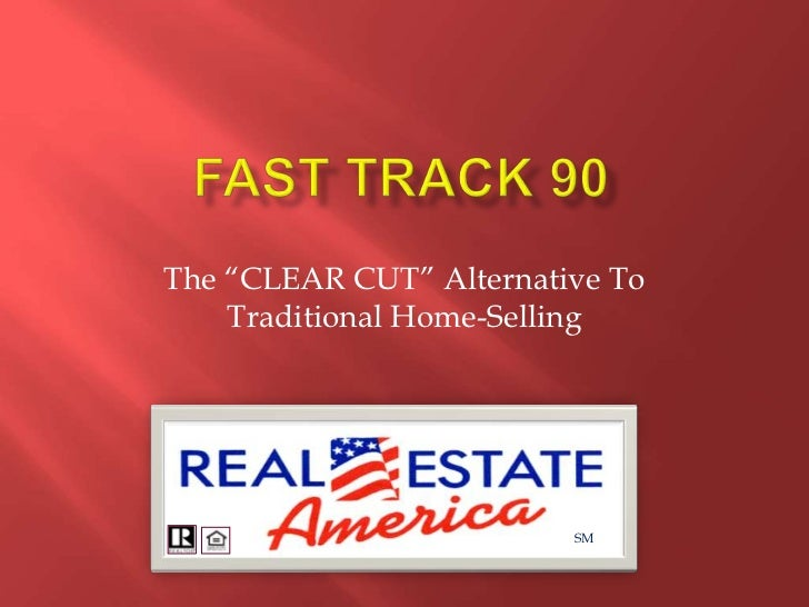 """The """"CLEAR CUT"""" Alternative To    Traditional Home-Selling                         SM"""