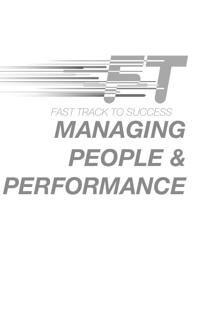 managing people performance 1 understand each staff member's capacity in order to effectively allocate work to  members of the team, as a manager you need a solid understanding of what.