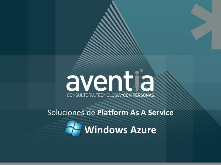 Soluciones de Platform As A Service          Windows Azure