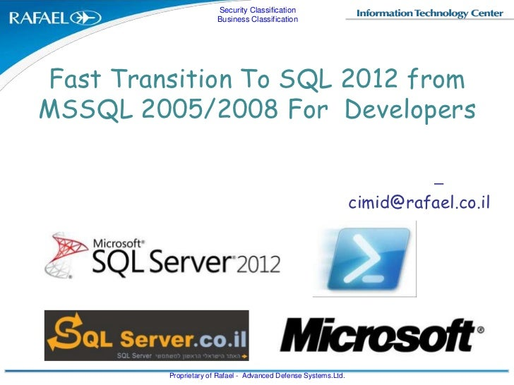 Security Classification                       Business ClassificationFast Transition To SQL 2012 fromMSSQL 2005/2008 For D...