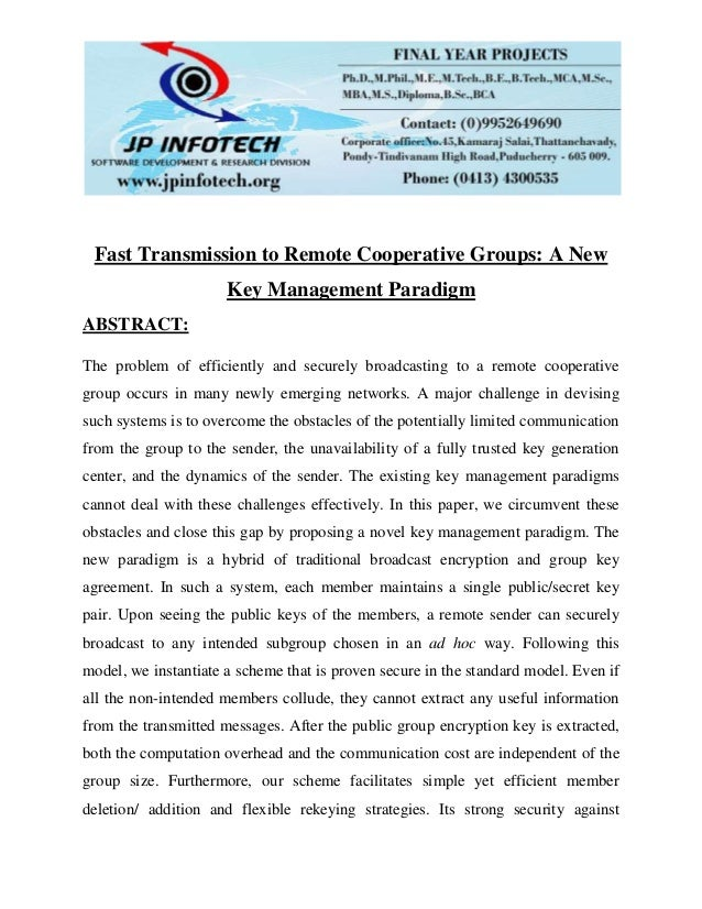 Fast Transmission to Remote Cooperative Groups: A New Key Management Paradigm ABSTRACT: The problem of efficiently and sec...