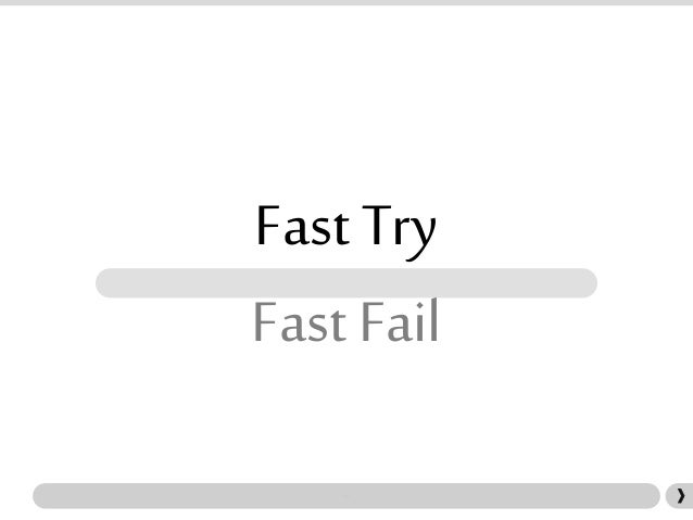 Fast Try Fast Fail
