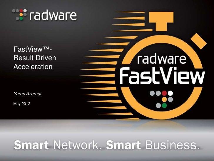 FastView™-Result DrivenAccelerationYaron AzerualMay 2012
