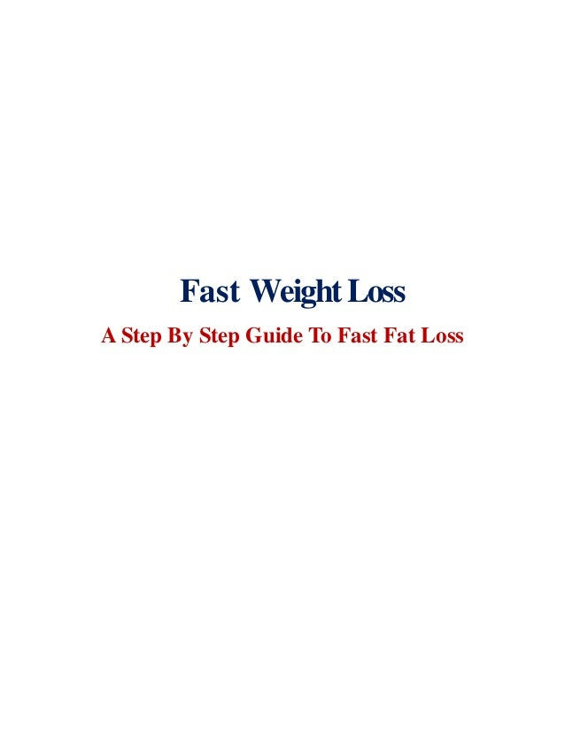 Fast WeightLoss A Step By Step Guide To Fast Fat Loss