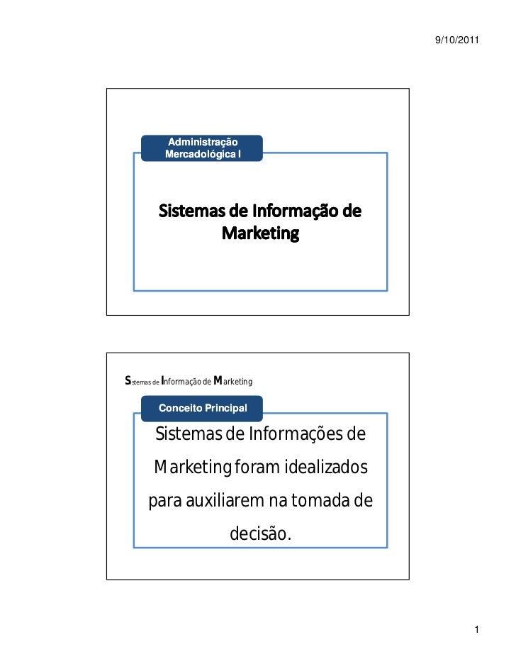 9/10/2011           Administração           Mercadológica ISistemas de Informação de Marketing         Conceito Principal ...