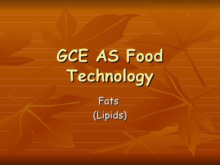 GCE AS Food Technology Fats  (Lipids)