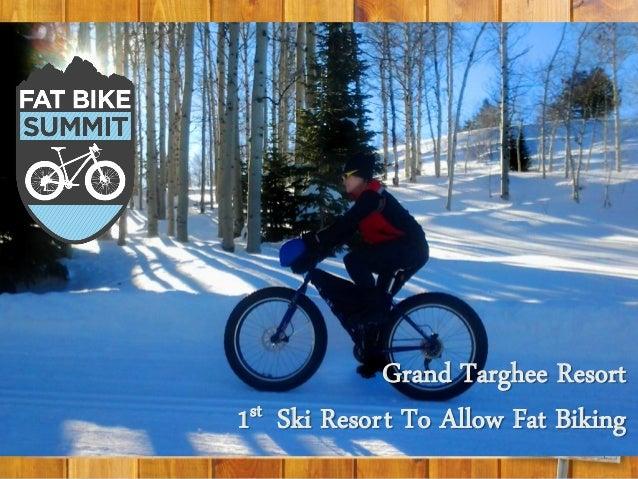 Grand Targhee Resort1st Ski Resort To Allow Fat Biking