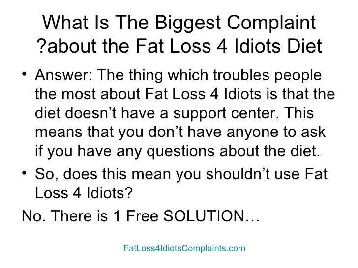 Fat Loss 4 Idiots Complaints And How To Solve Them Slide 2