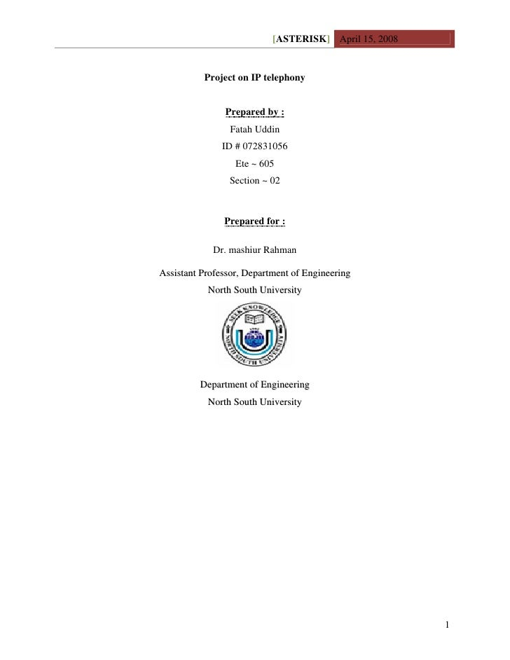 [ASTERISK] April 15, 2008             Project on IP telephony                  Prepared by :                 Fatah Uddin  ...