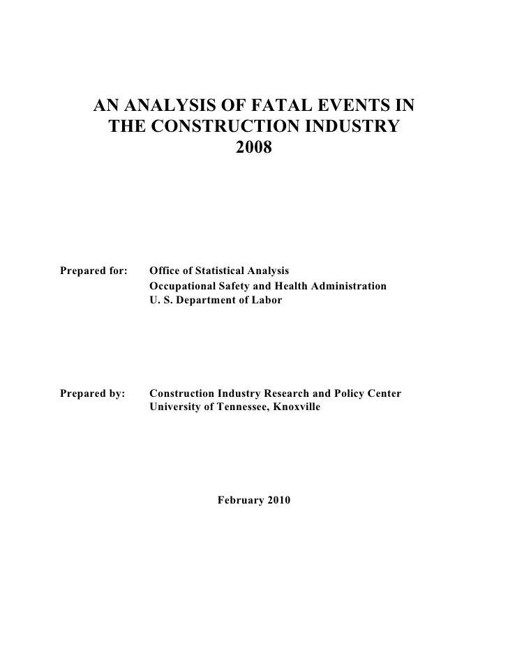 AN ANALYSIS OF FATAL EVENTS IN        THE CONSTRUCTION INDUSTRY                    2008     Prepared for:   Office of Stat...