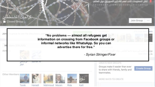 """No problems — almost all refugees get information on crossing from Facebook groups or informal networks like WhatsApp. So..."