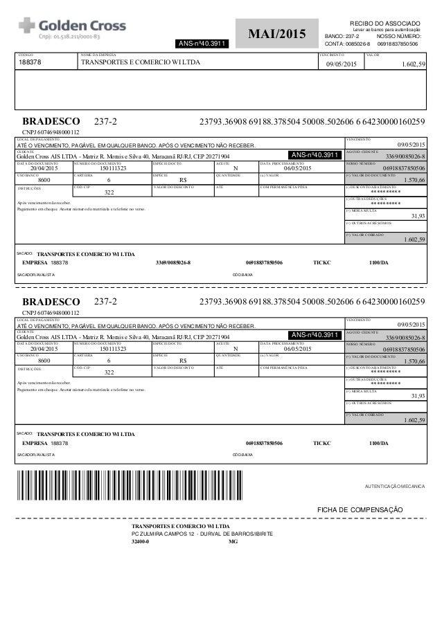 RECIBO DO ASSOCIADO MAI/2015 ANS-nº40.3911 NOSSO NÚMERO:BANCO: CONTA: 237-2 0085026-8 06918837850506 Levar ao banco para a...