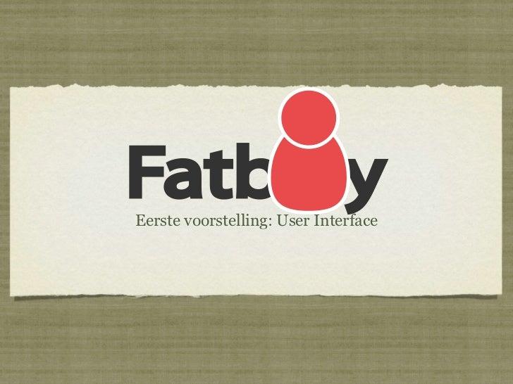 Fatb yEerste voorstelling: User Interface