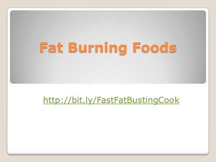 Fat Burning Foodshttp://bit.ly/FastFatBustingCook