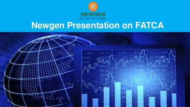Newgen Presentation on FATCA