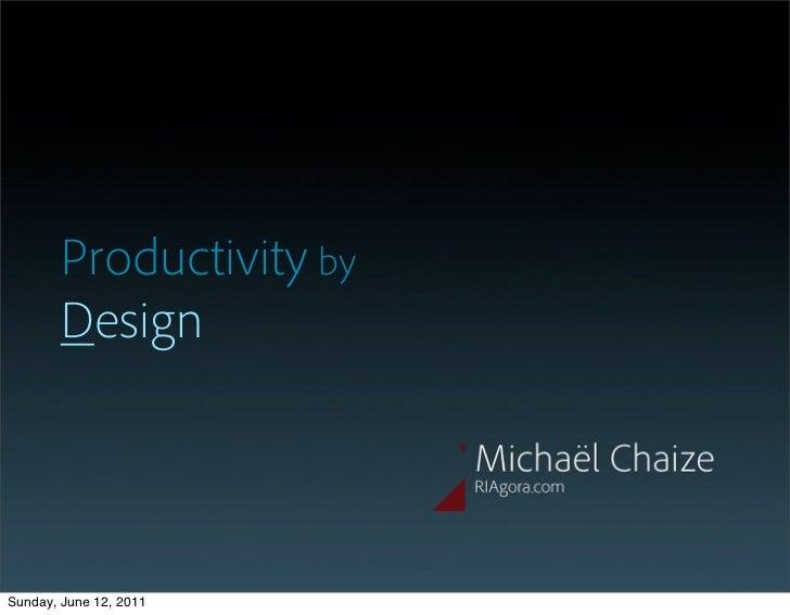 Productivity by        DesignSunday, June 12, 2011