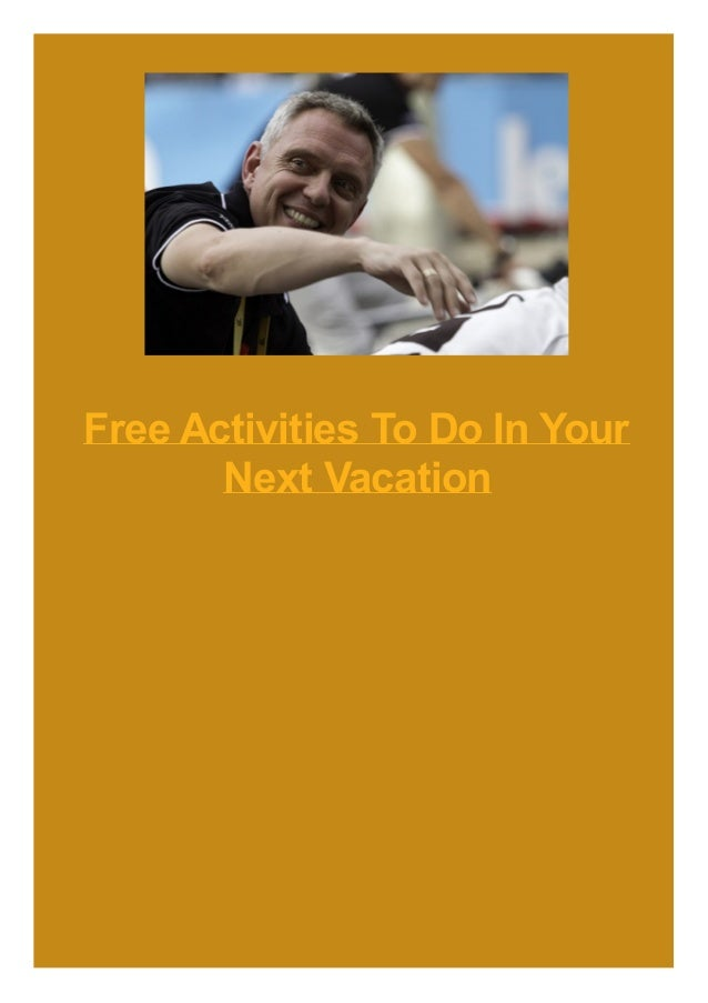 Free Activities To Do In Your Next Vacation