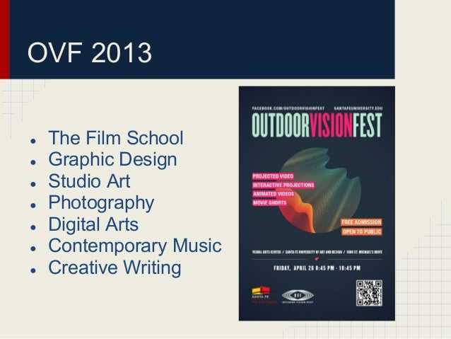 OVF 2013●   The Film School●   Graphic Design●   Studio Art●   Photography●   Digital Arts●   Contemporary Music●   Creati...
