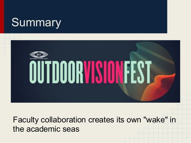 "SummaryFaculty collaboration creates its own ""wake"" inthe academic seas"