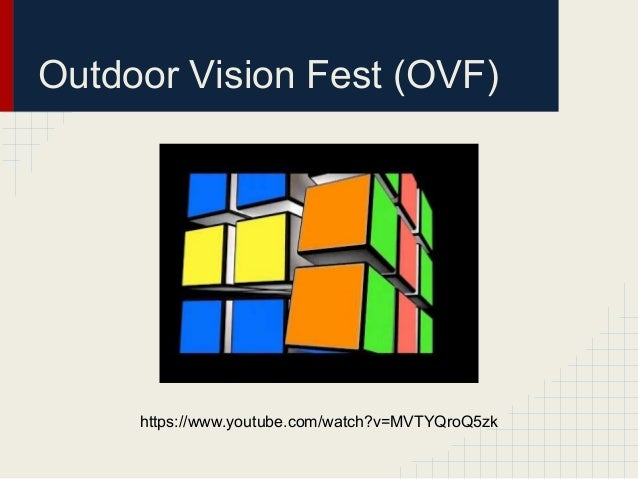 Outdoor Vision Fest (OVF)     https://www.youtube.com/watch?v=MVTYQroQ5zk