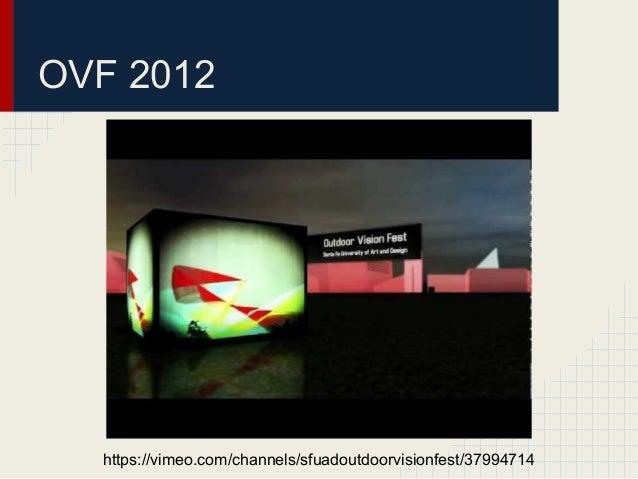OVF 2012  https://vimeo.com/channels/sfuadoutdoorvisionfest/37994714