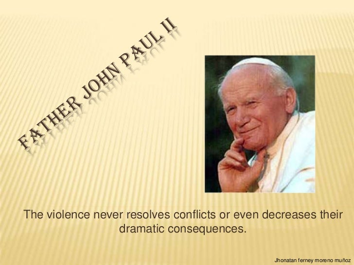 The violence never resolves conflicts or even decreases their                 dramatic consequences.                      ...