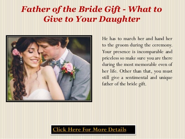 Wedding Gifts From Groom To Bride Etiquette: Father Of The Bride Gift What To Give To Your Daughter
