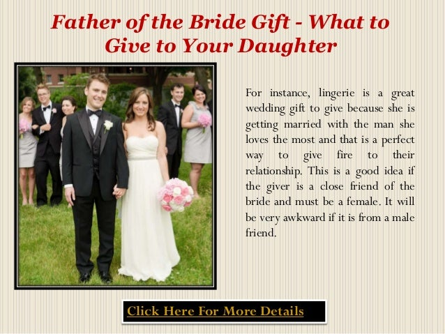 Father Of The Bride Gift What To Give To Your Daughter