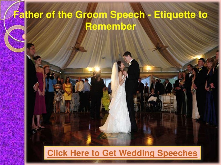 Father Of The Bride Speech Content: Father Of The Groom Speech Etiquette To Remember