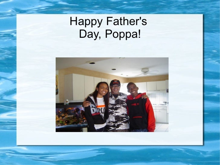 Happy Father's  Day, Poppa!