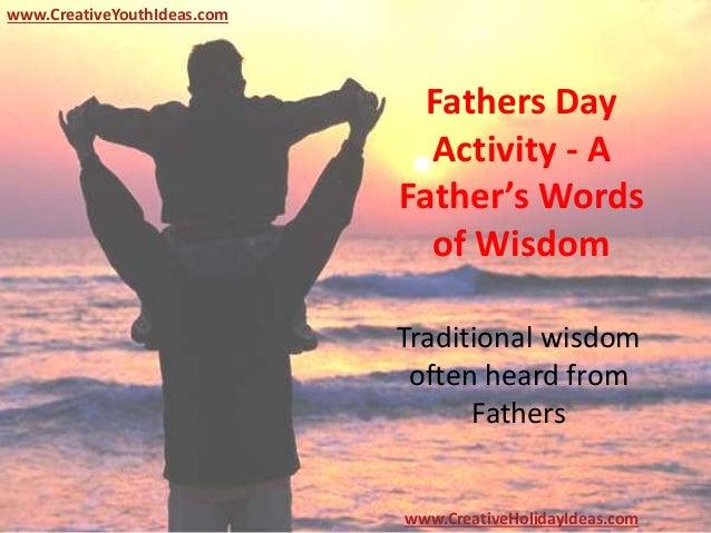 Fathers Words Of Wisdom