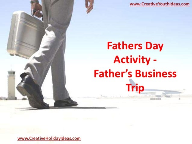 Fathers Day Activity - Father's Business Trip www.CreativeYouthIdeas.com www.CreativeHolidayIdeas.com