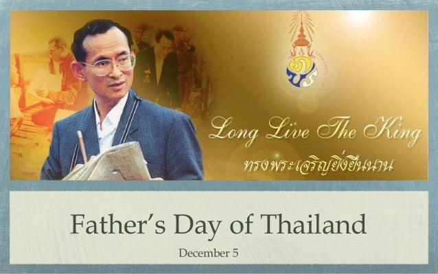 Father's Day of Thailand        December 5
