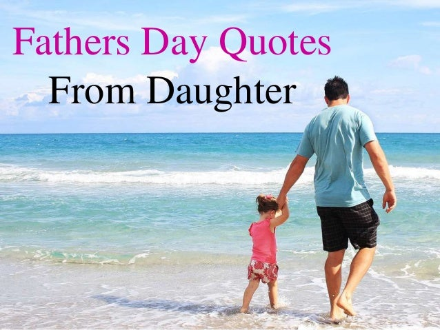 14+ Cute Fathers Day Quotes From Daughter to Her Dad