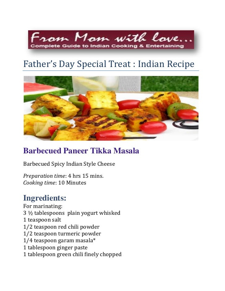 Father's Day Special Treat : Indian Recipe<br />Barbecued Paneer Tikka Masala <br />Barbecued Spicy Indian Style Cheese<br...