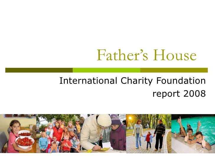 Father's House International Charity Foundation report 2008