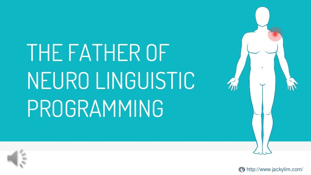The Fathers of Neuro Linguistic Programming (NLP)