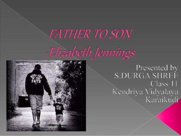 father to son poem by elizabeth jennings