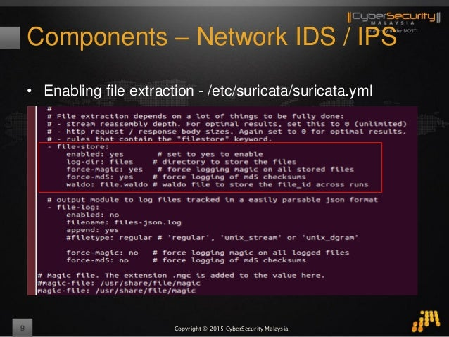 Copyright © 2015 CyberSecurity Malaysia Components – Network IDS / IPS • Enabling file extraction - /etc/suricata/suricata...