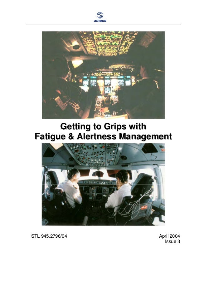 Getting to Grips with Fatigue & Alertness Management  STL 945.2796/04  April 2004 Issue 3
