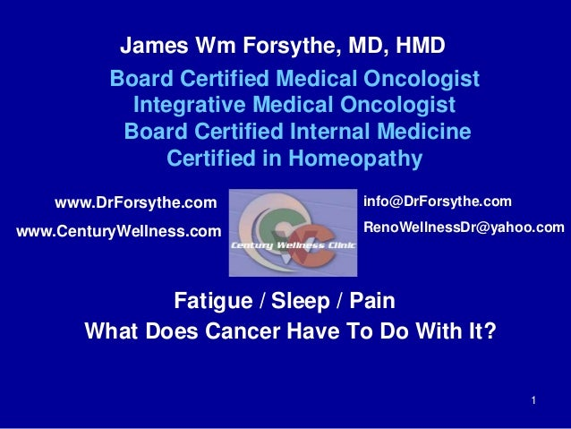 James Wm Forsythe, MD, HMD  Board Certified Medical Oncologist  Integrative Medical Oncologist  Board Certified Internal M...