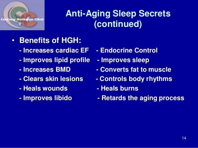 Anti-Aging Sleep Secrets  (continued)  • Benefits of HGH:  - Increases cardiac EF - Endocrine Control  - Improves lipid pr...
