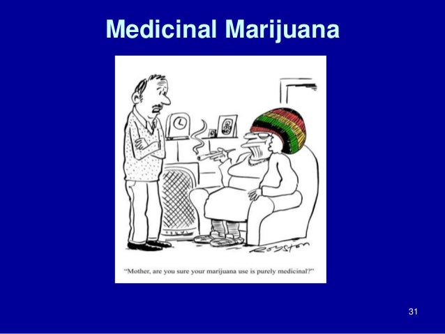 Medicinal Marijuana  31