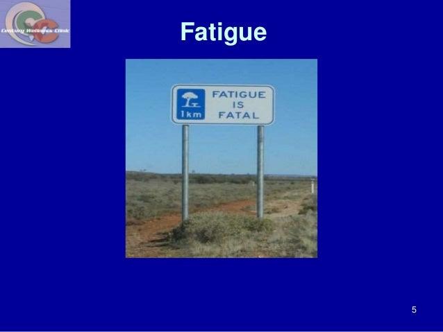 Fatigue  5