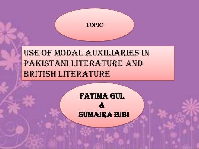 FATIMA GUL&SUMAIRA BIBIUSE OF MODAL AUXILIARIES INPAKISTANI LITERATURE ANDBRITISH LITERATURETOPIC