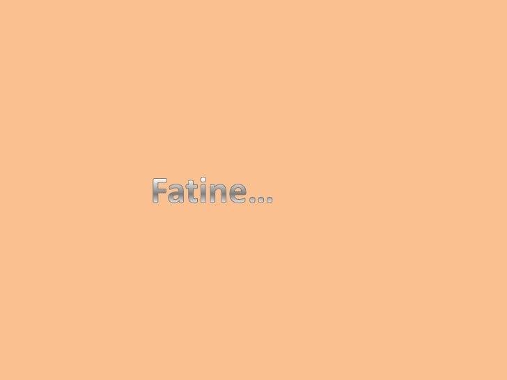 Fatine…<br />